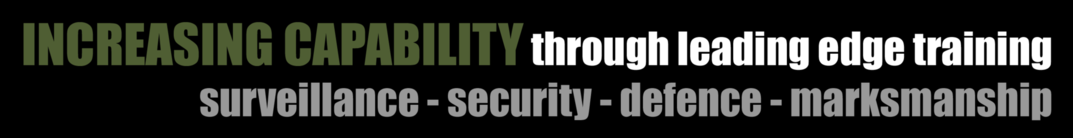 Increasing Capability through leading edge training in surveillance, security, defence and marksmanship