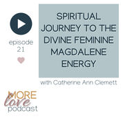 This wonderful discussion with Catherine Ann Clemett about the spiritual awakening experience and the expansion of the divine feminine energy will support your spiritual journey through the ascension process that we are currently in.  Catherine Ann shares her wisdom through the stories and events that have marked her own spiritual journey to be recording and sharing the divine energy of the Christ Magdalene consciousness.  Catherine Ann Clemett is an author of many books including Anna, the Voice of the Magdalenes (co-authored with Claire Heartsong).