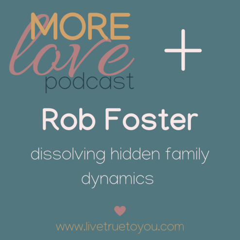 "This More Love Podcast episode with Rob Foster delves into the his work as a Systemic and Family Constellation counselor. I found Family Constellation work quite hard to explain/understand until Rob worked through an aspect of my family constellation.  As I explained my family tree to Rob, I mentioned that my Grandmother had lost a brother at a young age in a horse riding accident. Rob was able to 'draw' my family constellation and work through the entanglements that that loss of life had left.  Now, I'm not saying that family constellation work is only relevant when there's been death of family member, rather, I'm using my family as the example to help explain what his work does. So what did it do? Rob, through the family constellation he created for my family, was able to tap into negative patterns that had been held in our family tree that none of us could see or explain. Hidden patterns that were evident in the family dynamic but had become normalised and thus invisible or hidden to us.  ""Family and Systemic Constellations is a healing modality which facilitates fast and long lasting change."" Rob Foster  The hidden family dynamic... Rob was also able to 'map' how the burden of the grief over that boy's loss had been transferred down through the generations and was able to free me of the burden I had 'agreed' to carry. After the session I felt lighter, freer and glad for my session. Interestingly, the individual session I had was able to work through the constellation process even though it was just me - thanks to the ultimate connectedness that we all exist within!  ""we are all connected in this field of consciousness - it's through this fundamental truth that life can heal itself."" Rob Foster  We also talked about mental health, consciousness and the challenges of spiritual journey. We talked about how to stay safe as you grow and explore your spiritual self. Rob was also very specific in advising us all that if we want to do systemic and family constellation work that we must find a qualified professional to work with. We also were very specific that this work does not increase traumatic stress, rather through loving consciousness the family constellations work releases trauma effortlessly."