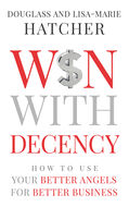 This is the book cover for Win With Decency, which makes the business case for decency.