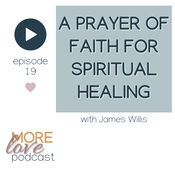 This is a delightful episode with James Willis who has received a prayer of faith for spiritual healing; a gift for those of us on a conscious path of spiritual growth. For the past 40 years James has been following the call of his heart for a deeper understanding of who he truly is and his relationship to all that is. This episode is very beneficial for those of us who are answering that same call of our heart and reaching for a deeper spiritual connection to the divine truth of being in Christ consciousness.