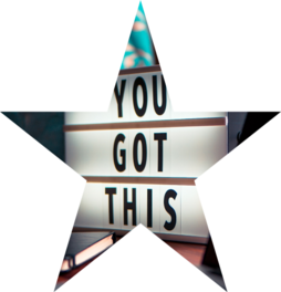 "Image of a star with the words, ""you got this"" in the center."