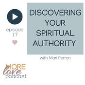 This 17th episode of the More Love Podcast  is a conversation with Mari Perron about her experience receiving A Course Of Love and Mirari: the way of the Marys.