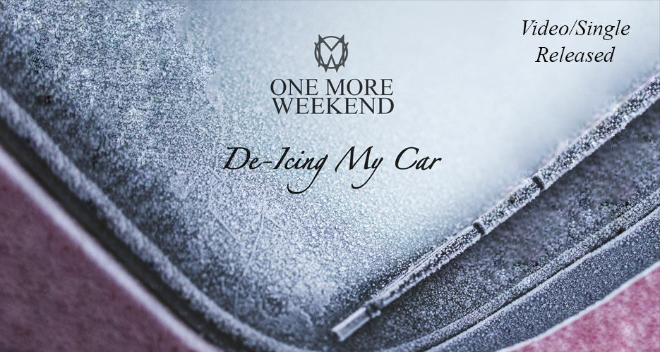 Advertising the latest video from One More Weekend called De-Icing My Car