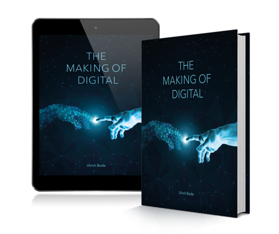 Ulrich Bode, The Making of Digital, Fachbuch, Sachbuch, Buch, Book, eBook, Buchcover, Design, Informatik, IT Consultant, IT Consulting, München, Michelangelo, Noblesse, Trochos, Design Thinking,   Megatrend Mensch, Homo Digitalis, Smart Lot, Internet of Things, Das Internet der Zukunft, Industrie 4.0, Computerwoche, Süddeutsche, SZ, IT Freelancer, GI, Gesellschaft für Informatik, Ulrich Carsten Rudolf Bode, Barbara Niedner
