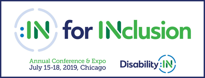 :IN for Inclusion  Annual Conference & Expo July 15-18m 2019, Chicago Disability:IN