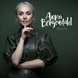 Anna Bergendahl Speak Love