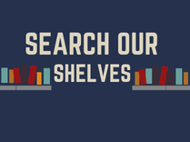 Search Our Shelves 209x156