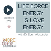 This first episode of the More Love Podcast is with Dr Eben Alexander.   Dr Eben Alexander has a very unique perspective on life, death and love because he has devoted his inquiring, scientific mind to understanding, as much as possible about his compelling love experience.  In this conversation he shared his scientific, quantum and spiritual understandings on life, death and love in a way that we can use to deepen our connection and our relationship with who we really are.