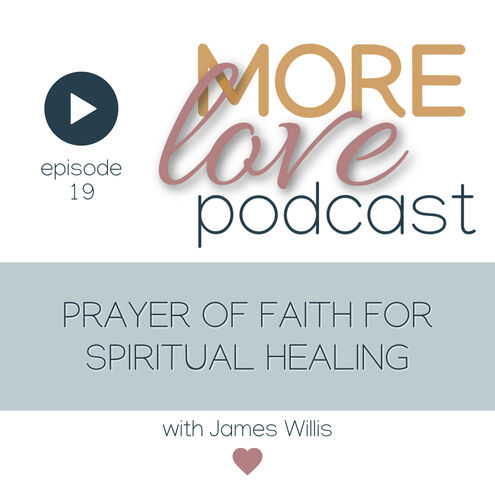 This episode of the More Love Podcast is a delightful episode with James Willis who has received a prayer of faith for spiritual healing; a gift for those of us on a conscious path of spiritual growth. For the past 40 years each day for James has been a day with prayer through meditation as well as spiritual growth study with A Course in Miracles and A Course of Love.  Although James was educated in a Christian school where the Lord's Prayer was regularly chosen at prayer time he explains that after he left school his spiritual journey and growth expanded his Christian life. He followed the call of his heart for a deeper understanding of who he truly is and his relationship to all that is.  This episode is very beneficial for those of us who are answering that same call of our heart and reaching for a deeper spiritual connection to the divine truth of being in Christ consciousness.