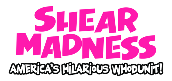 Shear Madness America's Hilarious Whodunit!