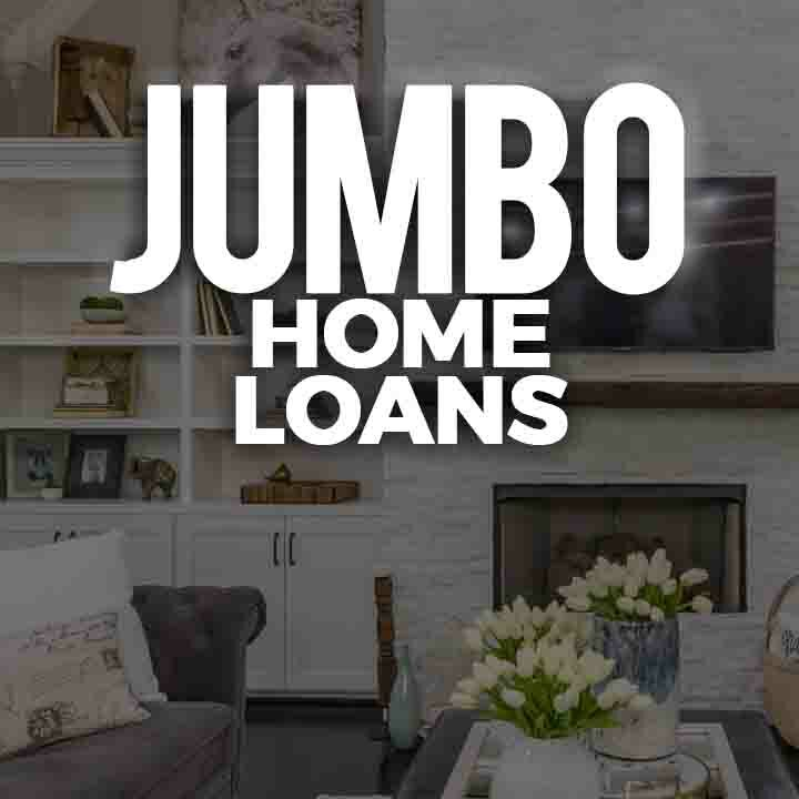 Jumbo Home Loans Text over a background image of a white beautifully decorated living room