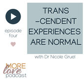 In this episode: Dr Nicole Gruel is adamant that we've all experienced transcendent experiences, experiences that aren't considered normal in our current western culture, and her enthusiasm for explaining our connection to life force energy, clarifying our experience of love and for encouraging us to know love is undeniable.