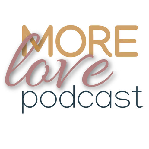 The image is the logo for the More Love Podcast.  The More Love Podcast is available on all major podcast players.  It is about More love and less fear!  Fear and isolation are causing more and more people to reach out to feel and remember the love they feel they've lost.  The conversations held in the More Love Podcast help us all to remember love, to recognise love when it presents itself to us in a unexpected ways and to reassure us that love is real, love heals, love is never lost and that love is all that really matters.
