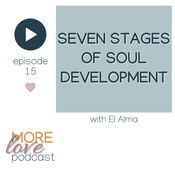 This 15th episode of the More Love Podcast  is a conversation with El Alma, the author of Becoming Soul - Seven Steps to Heaven, is both enlightening and heart warming.   El Alma shares her wisdom from years of spiritual counselling as well as her own stages of soul evolution experienced as she and her daughter shared the journey to eternity through illness and death.