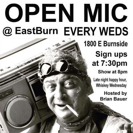 Every Wednesday, free, eastburn, open mic